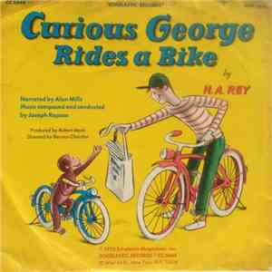 H. A. Rey Narrated By Alan Mills Music Composed By Joseph Raposo - Curious George Rides A Bike download