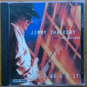 Jimmy Thackery And The Drivers - We Got It download