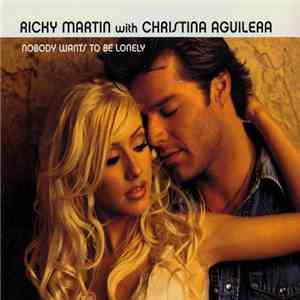 Ricky Martin With Christina Aguilera - Nobody Wants To Be Lonely download