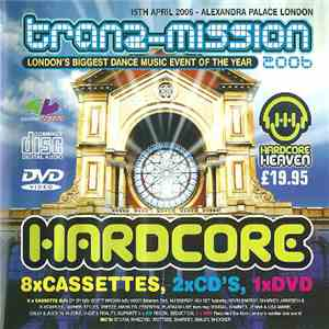 Various - Slammin' Vinyl Presents Tranz-Mission 2006 Hardcore Heaven Collection download