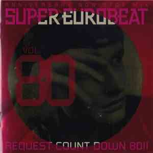 Various - Super Eurobeat Vol. 80 ~Anniversary Non-Stop Mix~ Request Count Down 80!! download